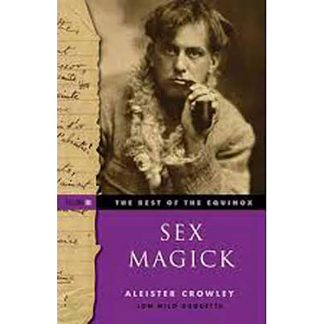 Best of the Equinox Vol 3 Sex Magick by Alester Crowley